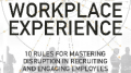 You Need to Innovate Your Talent Strategies to Fit The Future Workplace Experience