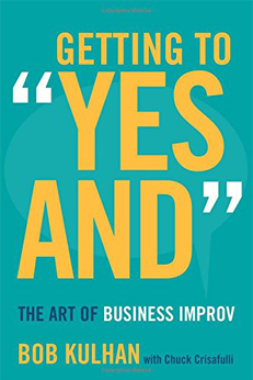 """How Business Improv Helps When """"Getting to Yes And"""""""