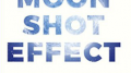 Discover What Your Business Can Gain From The Moonshot Effect
