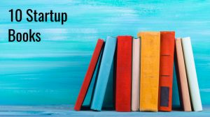 10 Must-Read Business Startup Books to Launch Your Small Business Idea