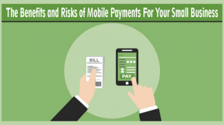 Weighing the Pros and Cons of Mobile Payments at Your Small Business