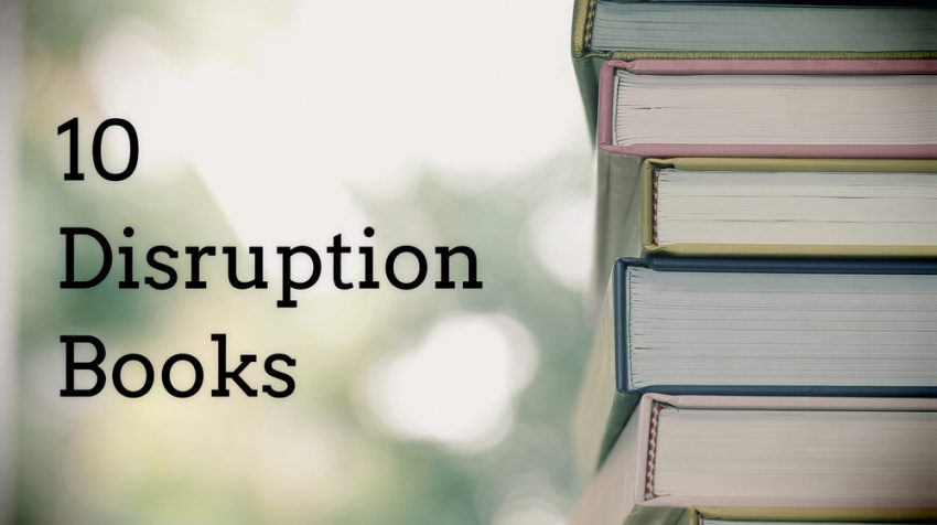10 Books About Business Disruption