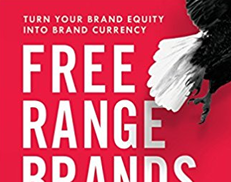 Free Range Brands Have to be Innovative, Agile, Engaging to Survive