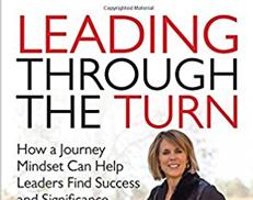Leading Through the Turn: Enjoying the Journey of Business Leadership