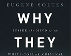 Why They Do It: Inside The Mind of the White-Collar Criminal