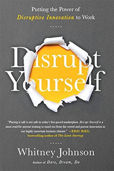 10 Books on the Future of Business - Disrupt Yourself: Putting the Power of Disruptive Innovation to Work