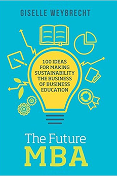 10 Books on the Future of Business - The Future MBA: 100 Ideas for Making Sustainability the Business of Business Education
