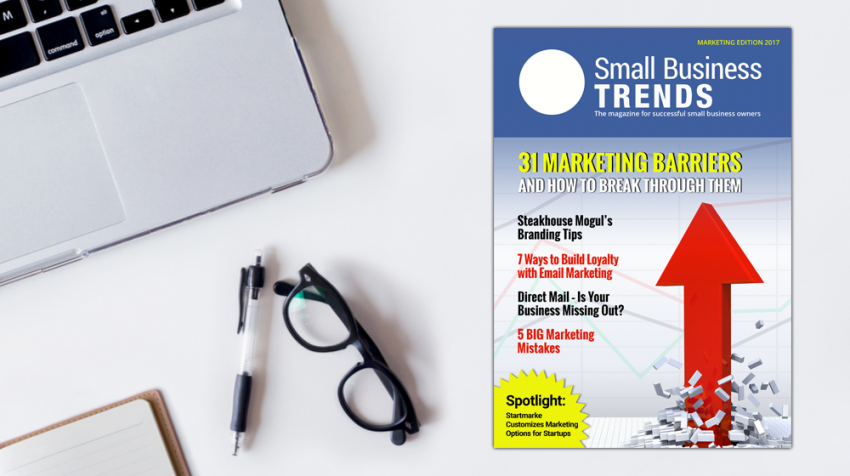 Small Business Trends Magazine Marketing Edition Is Here — Get a Free Copy with Exclusive Content Today!