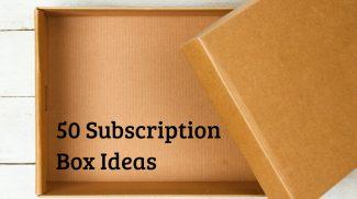50 Subscription Box Ideas