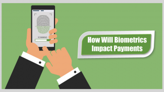 The Impact of Biometrics on Payments
