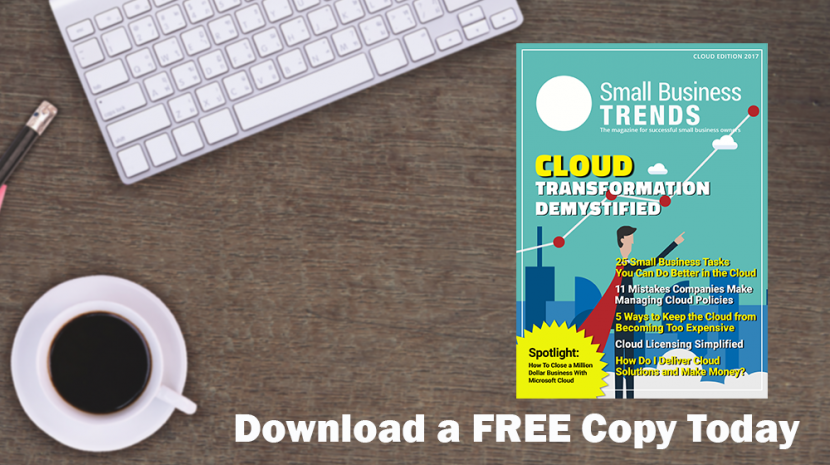 The Latest Edition of Small Business Trends Magazine is Here – Download a FREE Copy Today