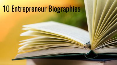 10 Inspirational Business Biographies to Spark Your Inner Entrepreneur