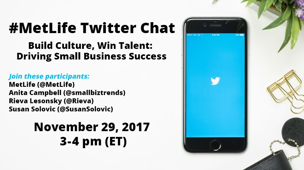 Join the #MetLifeSmallBiz Twitter Chat &ndash. Build Culture, Win Talent:  Driving Small Business Success