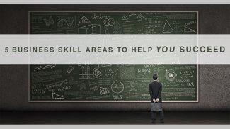 5 Business Skill Areas to Help You Succeed