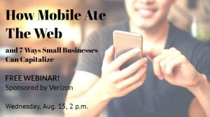 How Mobile Ate the Web: Join Us for a Free Webinar Full of Small Business Mobile Web Tips