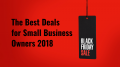 The Best Black Friday Deals for Small Business 2018
