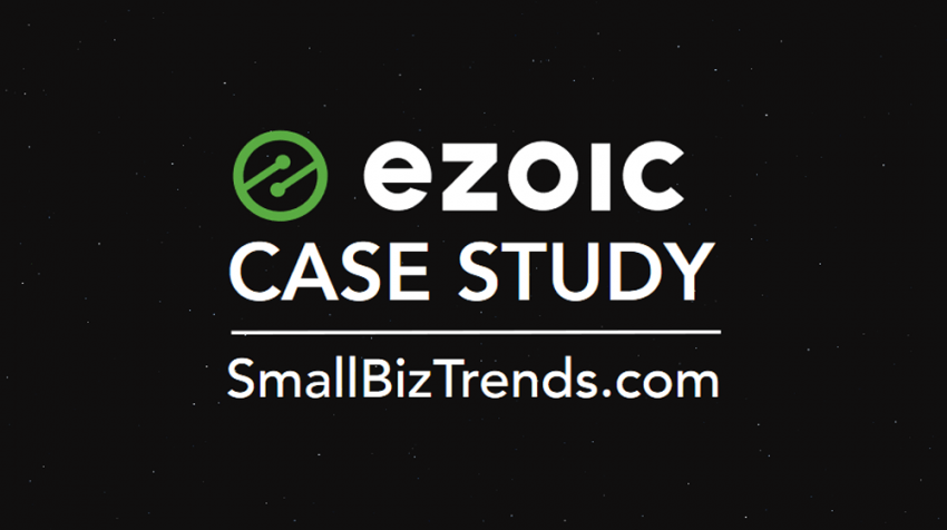 Small Business Trends Recognized in Advertising Case Study by AI Platform Ezoic