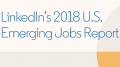 Basic Business Functions Surging in LinkedIn 2018 Emerging Jobs Report