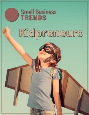 kidpreneurs magazine for child entrepreneurs