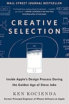 Creative Selection - Inside Apple's Design Process During the Golden Age