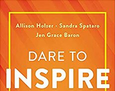 Dare To Inspire - Sustain The Fire of Inspiration In Work and Life