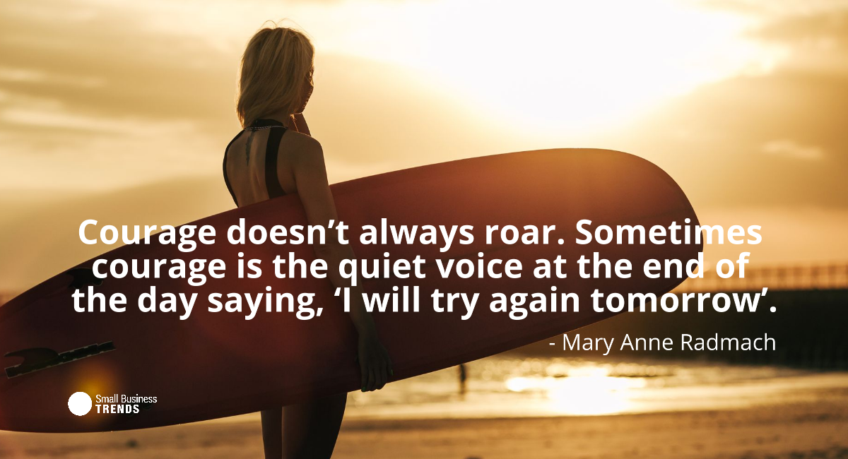 Courage doesn't always roar - motivational courage quote