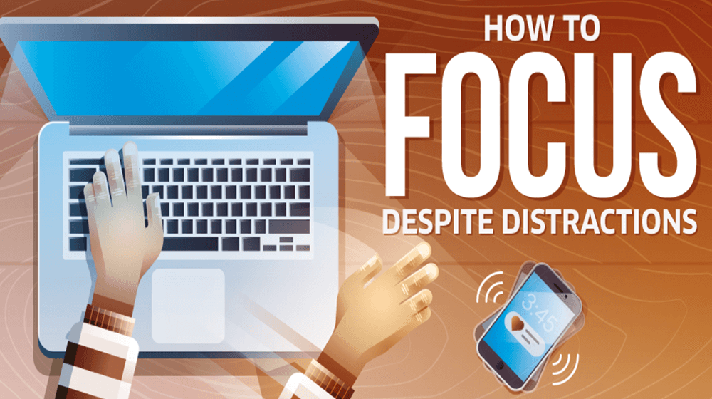 How to Keep Focus Amid Myriad Distractions (INFOGRAPHIC)
