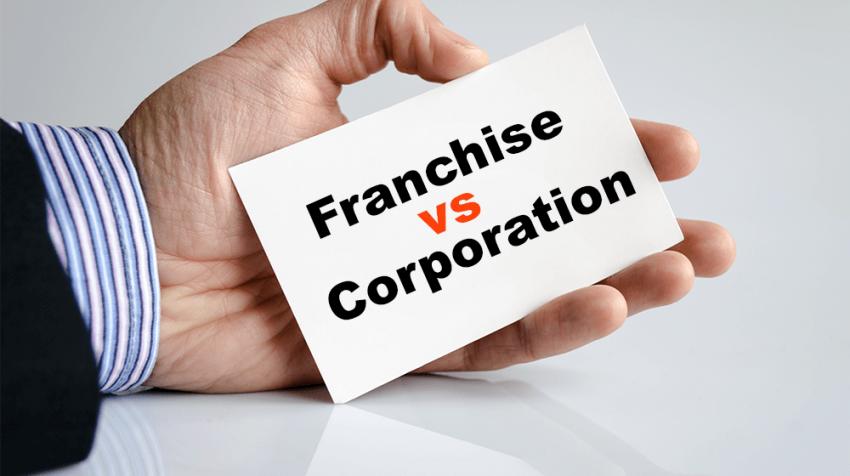 Franchise vs Corporation