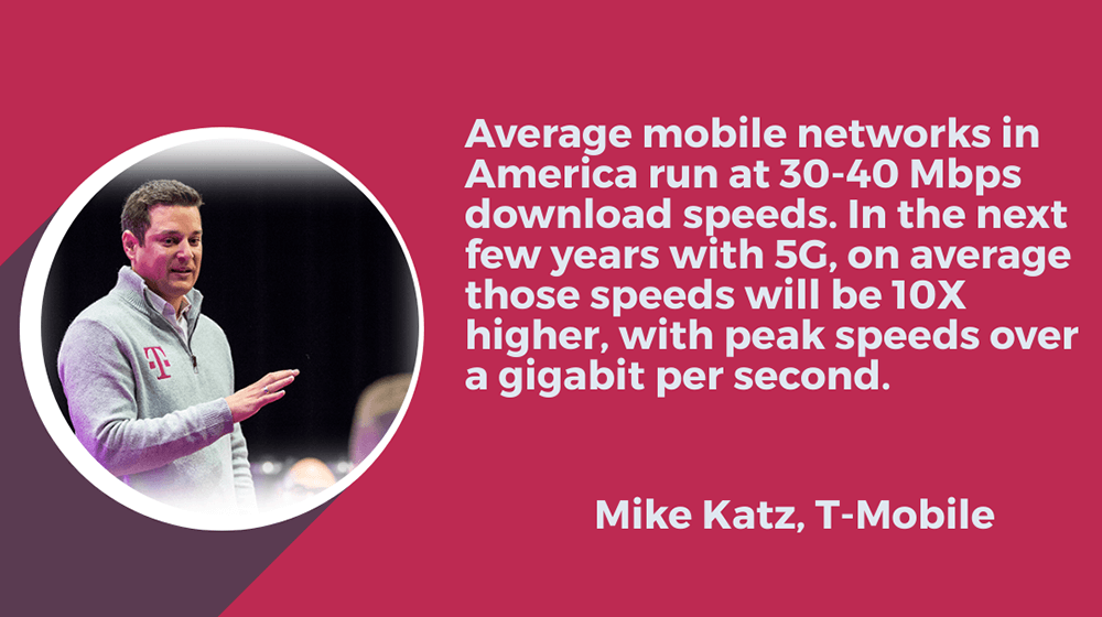 Mike Katz of T-Mobile: The kinds of capabilities that 5G promises to present can be transformational