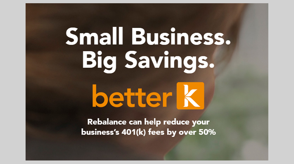 Better K from Rebalance Is a 401K Plan for Small Business