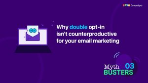 Why Double Opt In Isn't Counterproductive for Your Email Marketing